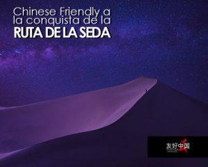 Lee más sobre el artículo Nuevos acuerdos de Chinese Friendly en la Ruta de la Seda